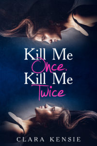 Kill Me Once, Kill Me Twice by Clara Kensie