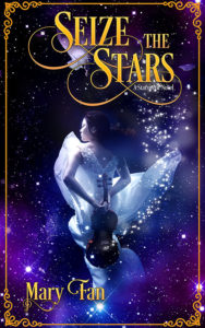 Seize the Stars by Mary Fan