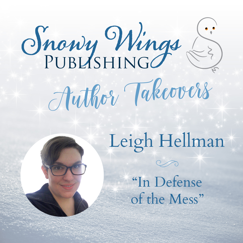 """""""In Defense of the Mess"""" by Leigh Hellman"""