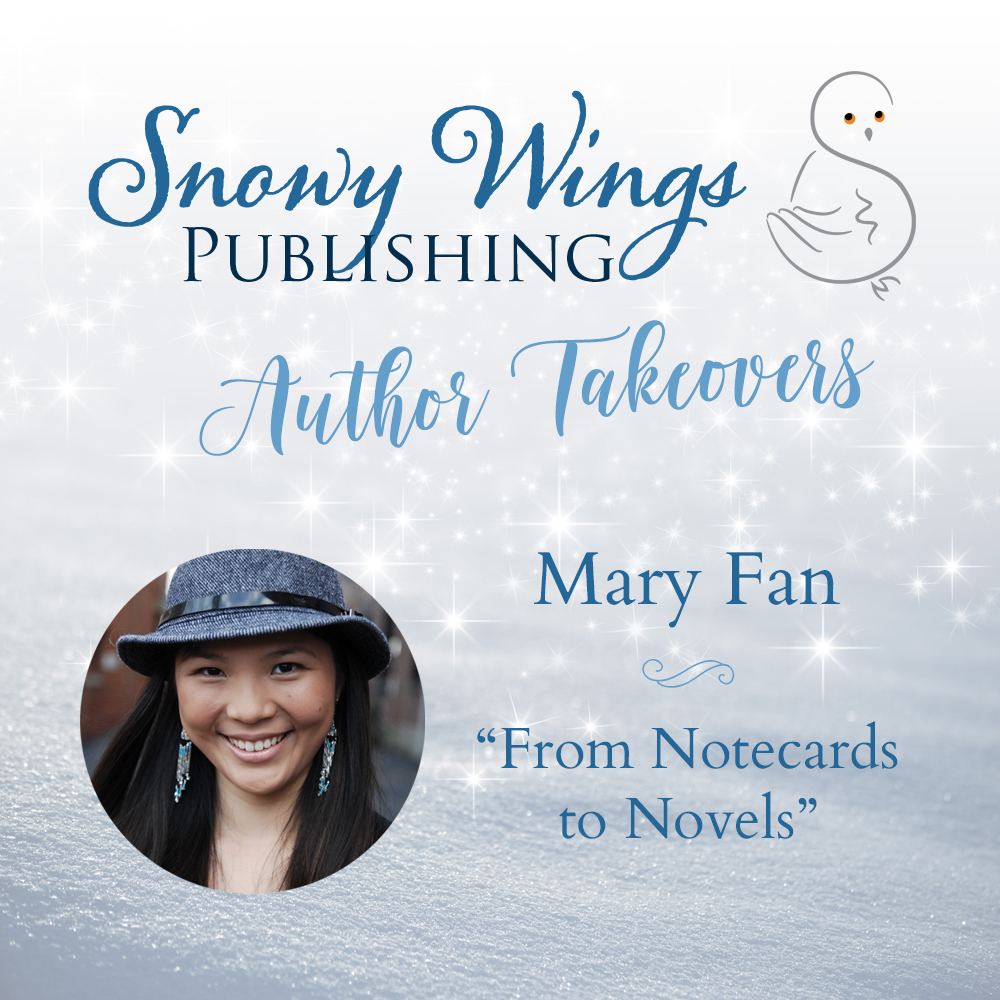 """From Notecards to Novels"" by Mary Fan"