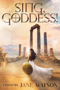 Sing, Goddess! edited by Jane Watson